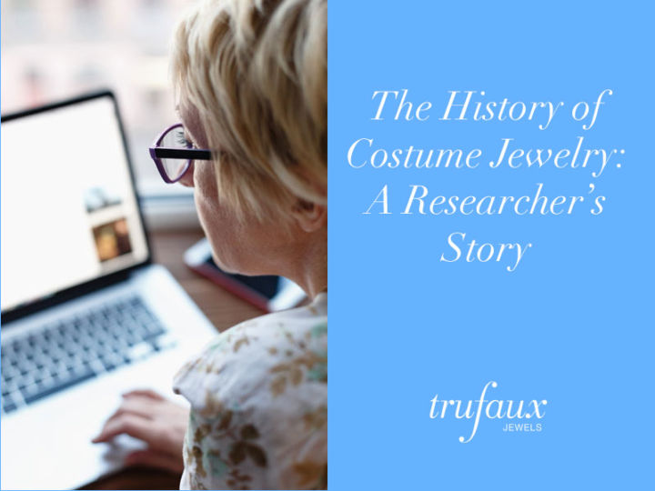 The History of Costume Jewelry: A Researcher's Story