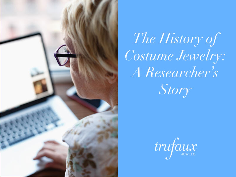 History of costume jewelry -- researcher's story